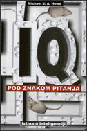 IQ POD ZNAKOM PITANJA - michael j. a. howe