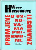 PROMJENE U OSNOVAMA PRIRODNE ZNANOSTI - werner heisenberg