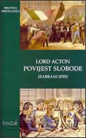 POVIJEST SLOBODE - odabrani spisi -  lord acton