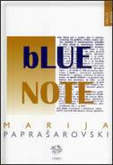 BLUE NOTE - marija paprašarovski
