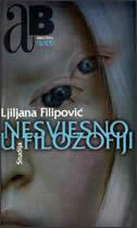 NESVJESNO U FILOZOFIJI - ljiljana filipović