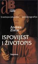 ISPOVIJEST I ŽIVOTOPIS - srednjevjekovna autobiografija - andrea zlatar
