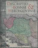 DESCRIPTIO BOSNAE & HERCEGOVINAE ( BIH NA STARIM ZEMLJOVIDIMA ) - mirko marković
