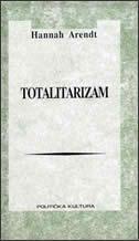 TOTALITARIZAM - hannah arendt