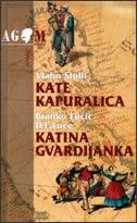 KATE KAPURALICA / KATINA GVARDIJANKA - b. lučić, dragutin lučić luce, v. stulli