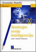 TESTIRAJTE SVOJU INTELIGENCIJU - zadaci, rješenja, objašnjenja - krunoslav matešić