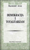 DEMOKRACIJA I TOTALITARIZAM - raymond aron