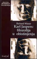 KARL JASPERS - FILOZOFIJA U OBISTINJENJU - richard wisser