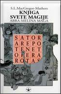KNJIGA SVETE MAGIJE - s.l. macgregor-mathers