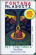 FONTANA MLADOSTI - Pet Tibetanaca - peter kelder
