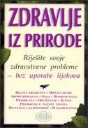 ZDRAVLJE IZ PRIRODE - RIJEŠITE ZDRAVSTVENE PROBLEME..