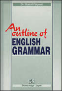 AN OUTLINE OF ENGLISH GRAMMAR WITH EXERCISES - rudolf filipović
