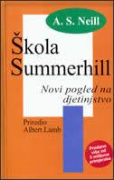 ŠKOLA SUMMERHILL - NOVI POGLED NA DJETINJSTVO - a.s. neill