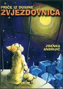 PRIČE IZ DUBINE - ZVJEZDOVNICA - zdenka andrijić
