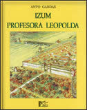 IZUM PROFESORA LEOPOLDA - anto gardaš