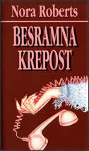 BESRAMNA KREPOST - nora roberts