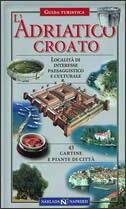 L'ADRIATICO CROATO - localita di interesse paesaggistico e culturale - radovan (ur.) radovinović
