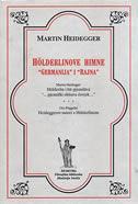 HOLDERLINOVE HIMNE - GERMANIJA I RAJNA - martin heidegger
