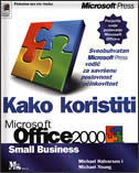 KAKO KORISTITI MS OFFICE 2000 SMALL BUSINESS - margaret young, m. halvorson