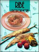 RIBE I PLODOVI MORA ( EGZOTIČNA I HRANJIVA JELA ) - roland ( ur.) veble