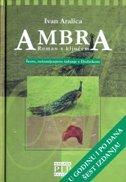 AMBRA - Roman s ključem - ivan aralica