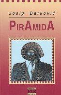 PIRAMIDA - Novele o komunizmu - josip barković