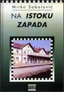 NA ISTOKU ZAPADA - mirko sabolović