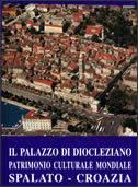 IL PALAZZO DI DIOCLEZIANO - tomislav marasović