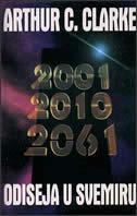 2001 / 2010 / 2061 ODISEJA U SVEMIRU - arthur charles clarke