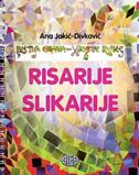 RISARIJE SLIKARIJE - BISTRA GLAVA VJEŠTE RUKE - ana jakić-divković
