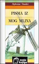 PISMA IZ MOG MLINA - alphonse daudet