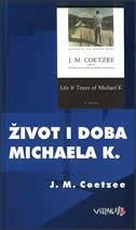 ŽIVOT I DOBA MICHAELA K. - j. m. coetzee