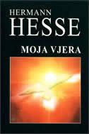 MOJA VJERA - hermann hesse