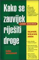 KAKO SE ZAUVIJEK RIJEŠITI DROGE - knjiga samopomoći - jerry dorsman