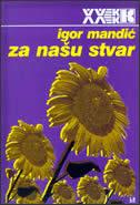 ZA NAŠU STVAR - Agonija post komunizma u Hrvatskoj 1990-1999 - igor mandić