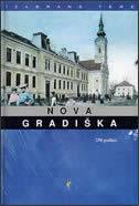 NOVA GRADIŠKA - u povodu 250. obljetnice osnivanja grada - tomislav đurić, n.(ur.) peleh