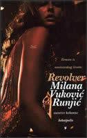 REVOLVER - milana vuković runjić