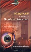 MAGUS - roman o Nostradamusu 1. Predskazanje - valerio evangelisti