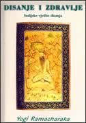 DISANJE I ZDRAVLJE - Indijske vježbe disanja - yogi ramacharaka
