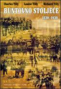 BUNTOVNO STOLJEĆE 1830.-1930. - charles tilly, l. tilly, r. tilly
