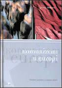 KOMUNIZAM U EUROPI - povijest pokreta i sustava vlasti - jerzy holzer