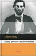 ISTINITA POVIJEST KELLYJEVE BANDE - peter carey