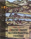 HRVATSKI GRADOVI NA STARIM PLANOVIMA I VEDUTAMA - mirko marković