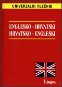 UNIVERZALNI RJEČNIK ENGLESKO-HRVATSKI / HRVATSKO - ENGLESKI - ivanka (ur.) borovac