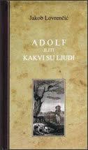 ADOLF ILITI KAKVI SU LJUDI - jakob lovrenčić