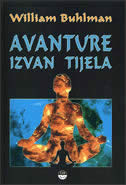 AVANTURE IZVAN TIJELA - william buhlman
