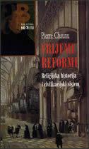 VRIJEME REFORMI - religijska historija i civilizacijski sistem - pierre chaunu