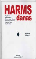 HARMS DANAS - književne anegdote iz literarnog života... - goran gluvić