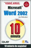 VODIČ KROZ MS WORD 2002 - 10 minuta do uspjeha - joe habraken
