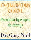 ENCIKLOPEDIJA ZA ŽENE - prirodnim liječenjem do zdravlja - gary null